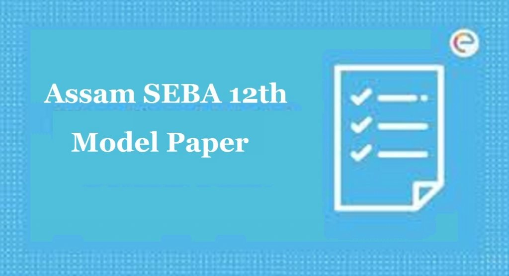 Assam HS Model Question Paper 2020 SEBA AHSEC 12th Previous Question Paper 2020